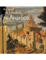 Au seuil de l'invisible, Fra Angelico