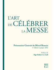 L' art de célébrer la Messe, présentation générale du missel romain