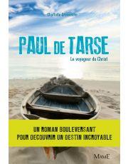 Paul de Tarse. Le voyageur du Christ