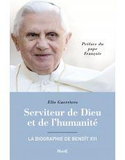 Serviteur de Dieu et de l'humanité - La biographie de Benoît XVI