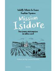 Mission Isidore. Deux jeunes missionnaires en milieu rural