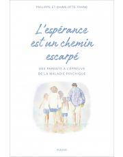 L'espérance est un chemin escarpé – Des parents à l'épreuve de la maladie psychique