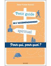 Petit guide de l'accompagnement spirituel. Pour qui ? Pour quoi ?