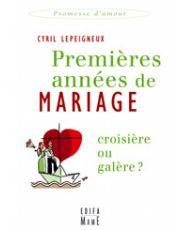 Premières années de mariage, croisière ou galère ?