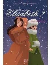2 - Où es-tu Elisabeth ?