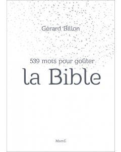 539 mots pour goûter la Bible