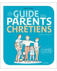 Le guide des parents chrétiens - De 0 à 12 ans