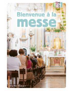 Bienvenue à la messe