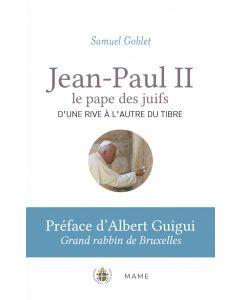 Jean-Paul II, le pape des juifs. D'une rive à l'autre du Tibre