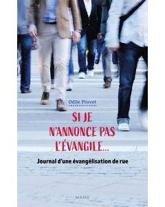 Si je n'annonce pas l'Evangile... Journal d'une évangélisation de rue