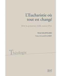 L'Eucharistie où tout est changé